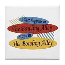 Happens At The Bowling Alley Tile Coaster