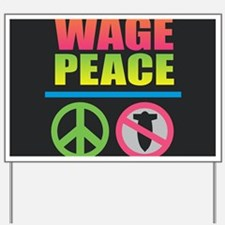 Wage Peace Rainbow Yard Sign