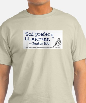 God Prefers Bluegrass Ash Grey T-Shirt