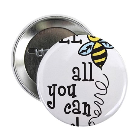 """All You Can Bee 2.25"""" Button"""