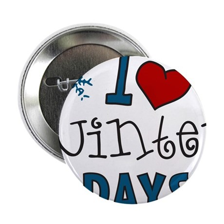 "I Love Winter Days 2.25"" Button"