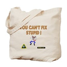 You cant fix stupit! Tote Bag