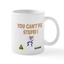 You cant fix stupit! Mug