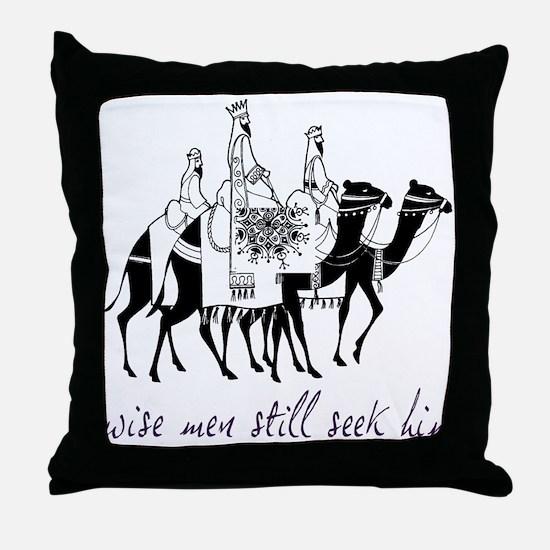 Wise Men Still Seek Him Throw Pillow
