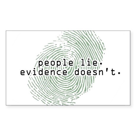 """People Lie. Evidence Doesn't."" Oval Sticker"