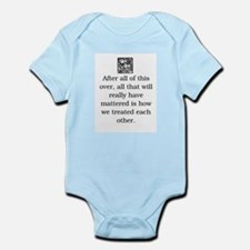 HOW WE TREAT EACH OTHER (ORIGINAL) Infant Bodysuit