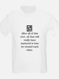 HOW WE TREAT EACH OTHER (ORIGINAL) T-Shirt
