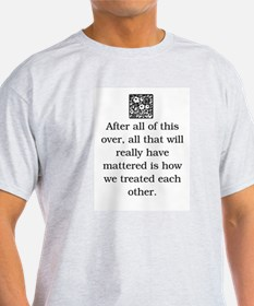 HOW WE TREAT EACH OTHER (ORIGINAL) T-Shirt