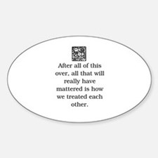 HOW WE TREAT EACH OTHER (ORIGINAL) Decal