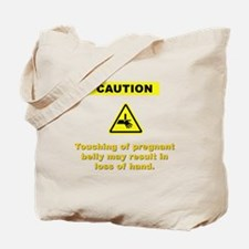 Don't Touch My Pregnant Belly Tote Bag