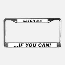 Catch Me License Frame