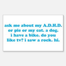 Funny Ask Me About My ADHD Decal