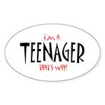 I'm a Teenager Oval Sticker