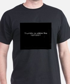 There's no place like... Black T-Shirt