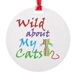 Wild about My Cats Round Ornament