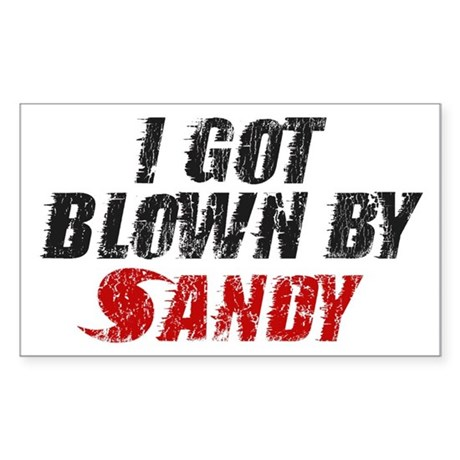 I Got Blown By Sandy - Hurricane Sandy Sticker (Re