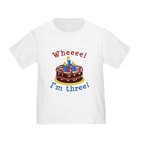 Whee! I'm Three Toddler T-Shirt