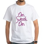 Om Sweet Om (Pink) White T-Shirt