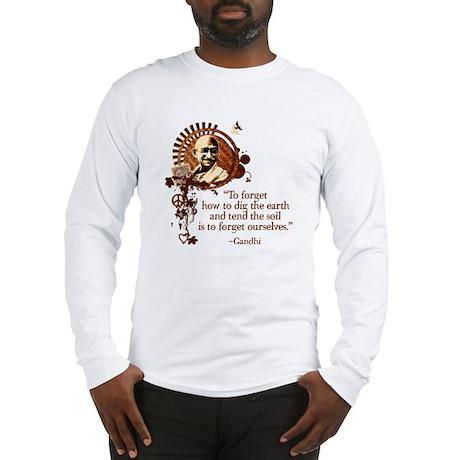 Funky Gandhi-Dig the Earth Long Sleeve T-Shirt