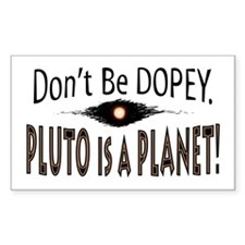 Pluto is a Planet Dopey Rectangle Decal