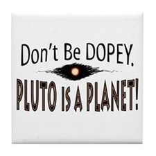 Pluto is a Planet Dopey Tile Coaster