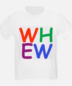Whew! Kids T-Shirt
