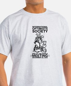 Optimists Society End of the World Meeting T-Shirt
