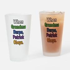 When Grandma Burps, Patrick Obeys. Drinking Glass