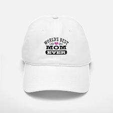 World's Best Mom Ever Baseball Baseball Cap