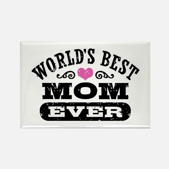 World's Best Mom Ever Rectangle Magnet
