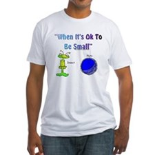 Ok To Be Small Shirt