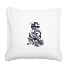 Refuse to Sink Square Canvas Pillow