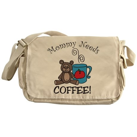 Mommy Needs Coffee Messenger Bag