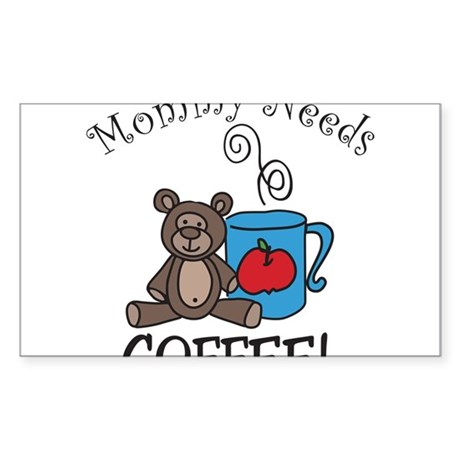 Mommy Needs Coffee Sticker (Rectangle)