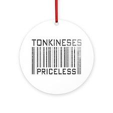 Tonkineses Priceless Ornament (Round)