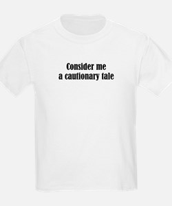 Cautionary tale T-Shirt