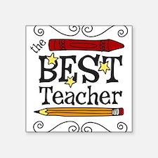 "The Best Teacher Square Sticker 3"" x 3"""