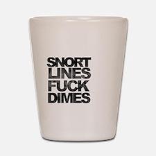 Snort Lines Fuck Dimes Shot Glass