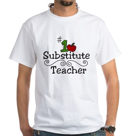 Substitute Teacher White T-Shirt