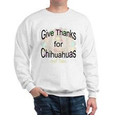 Thanks for Chihuahua Sweatshirt