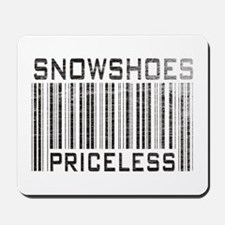 Snowshoes Priceless Mousepad