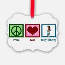 Peace Love Belly Dancing Ornament