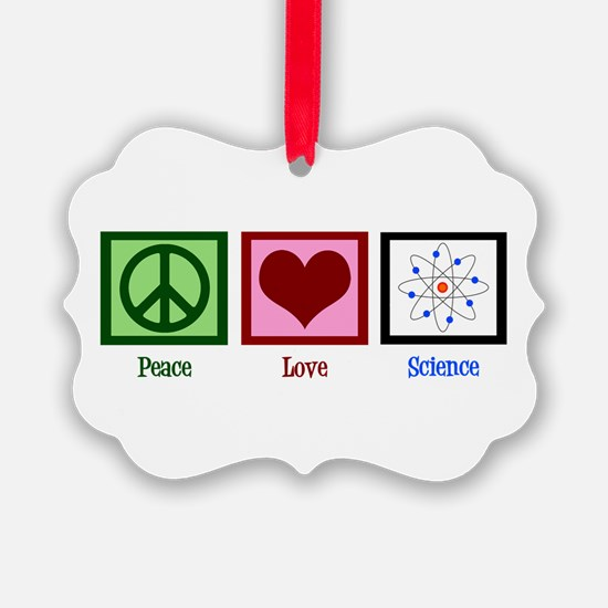 Peace Love Science Ornament