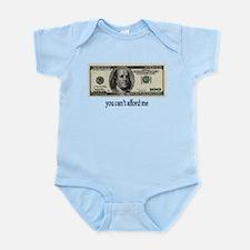 You Cant Afford Me Infant Bodysuit