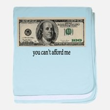 You Cant Afford Me baby blanket