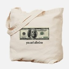 You Cant Afford Me Tote Bag