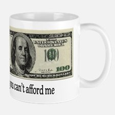 You Cant Afford Me Mug