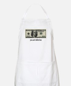 You Cant Afford Me Apron