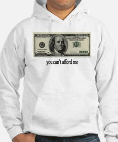 You Cant Afford Me Hoodie