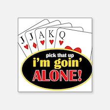 "Im Going Alone Square Sticker 3"" x 3"""